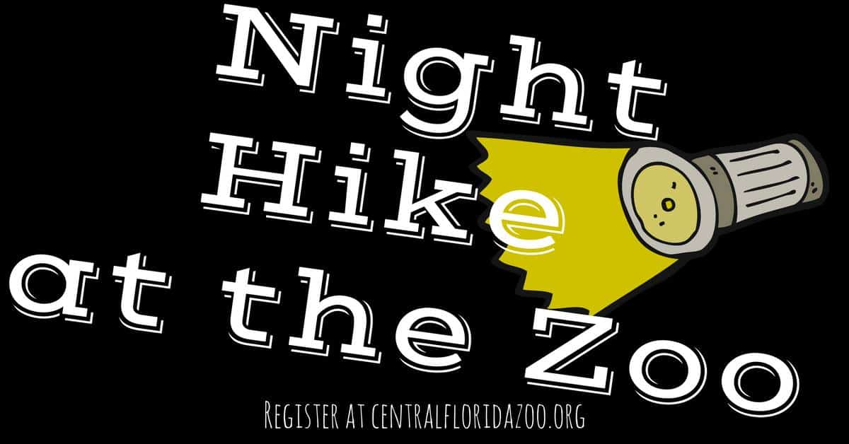 Night Hike at the Central Florida Zoo • Nonahood News
