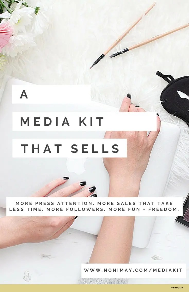 A media kit that sells. Sign up now (it's FREE!) for more press attention. More sales that take less time. More followers. More fun + freedom. www.nonimay.com/mediakit