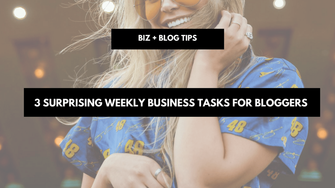3 Surprising weekly business tasks for bloggers including free checklist
