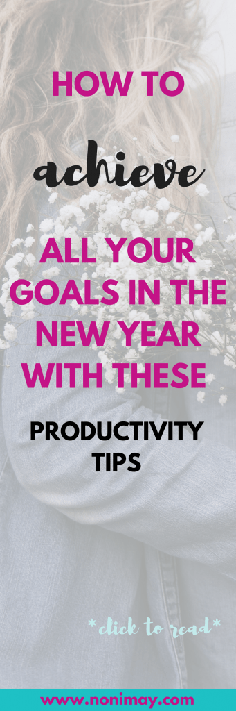 How to achieve ALL your goals in the new year with these productivity tips