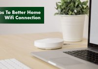 Tips to better home wifi connection