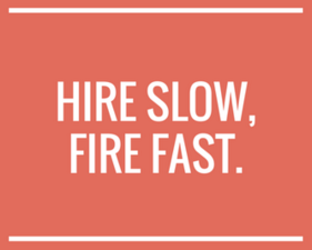 Image result for hire slowly and fire fast