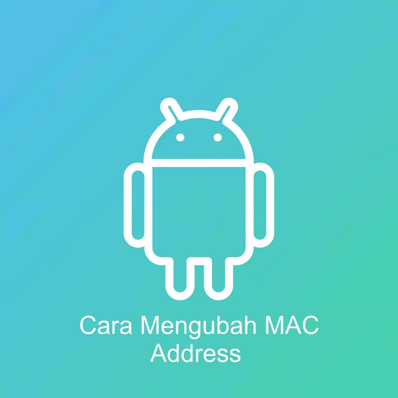 cara mengganti mac address android