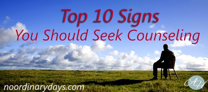 Top 10 Signs You Should Seek Counseling
