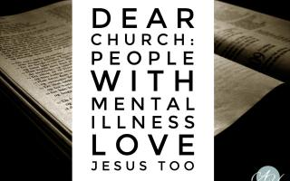 Dear Church: People with Mental Illness Love Jesus Too