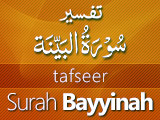 Tafseer Surah Bayyinah