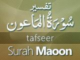 Tafseer Surah Maoon