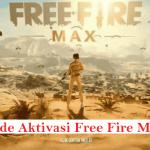 Kode Aktivasi Free Fire Max