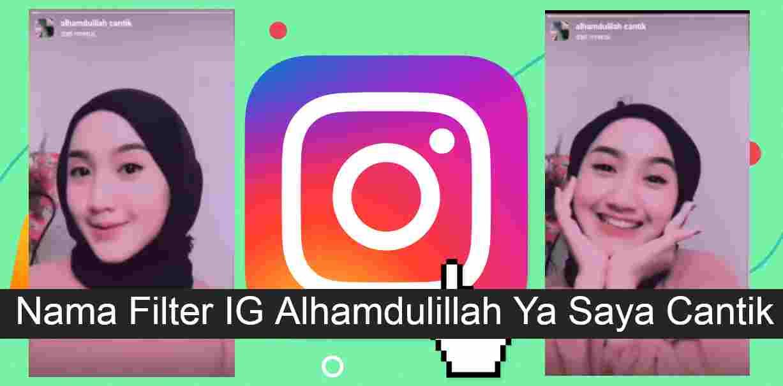 Nama Filter IG Alhamdulillah Ya Saya Cantik