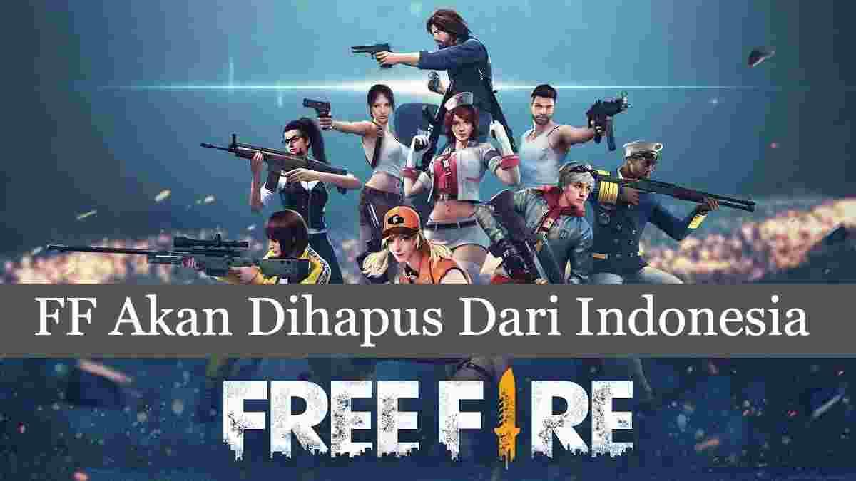 FF Akan Dihapus Dari Indonesia 2021