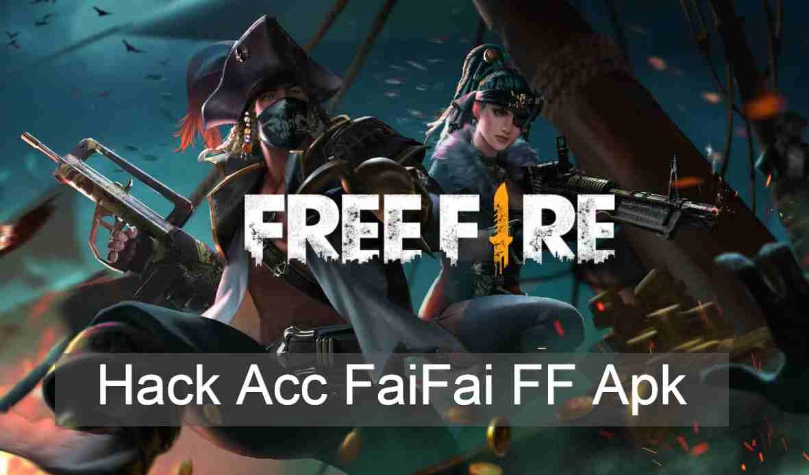 Hack Acc FaiFai FF Apk