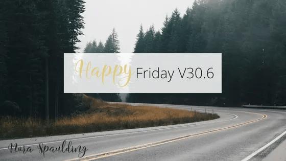 Happy Friday V30.6