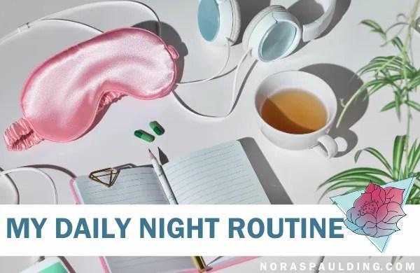 DAILY NIGHT ROUINE