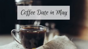 coffeedateinmay