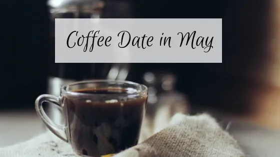 Coffee Date in May