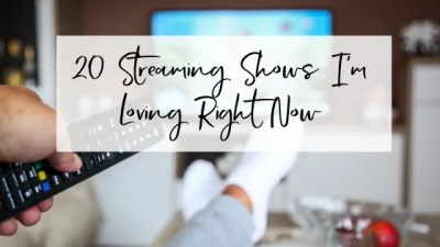 20 Streaming Shows I'm Loving Right Now