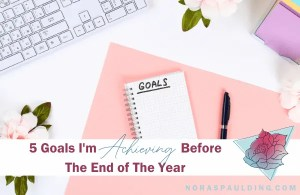 achieving goals by year end