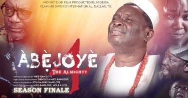 Download ABEJOYE Season 4 Episode 4 Mount Zion Latest films MP4, 3GP HD