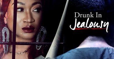 Drunk in Jealousy – Nollywood Movie
