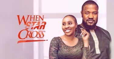 When Star Cross – Nollywood Movie