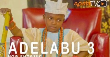 Adelabu 3 Latest Yoruba Movie 2021 Drama