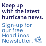 Keep up wtih the latest hurricane news. Sign up for our free Headlines Newsletter.