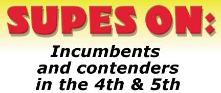Supes on: Incumbents and contenders in the 4th & 5th