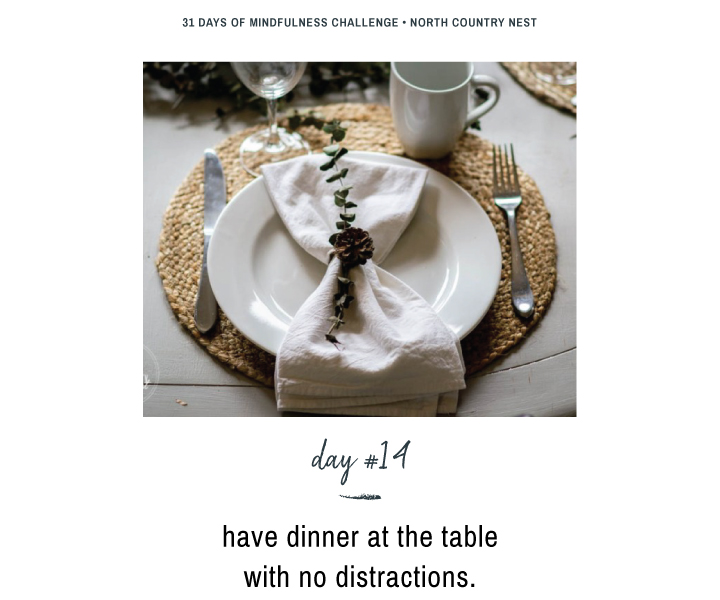 Mindfulness Challenge Day 14: Have Dinner at the Table with No Distractions