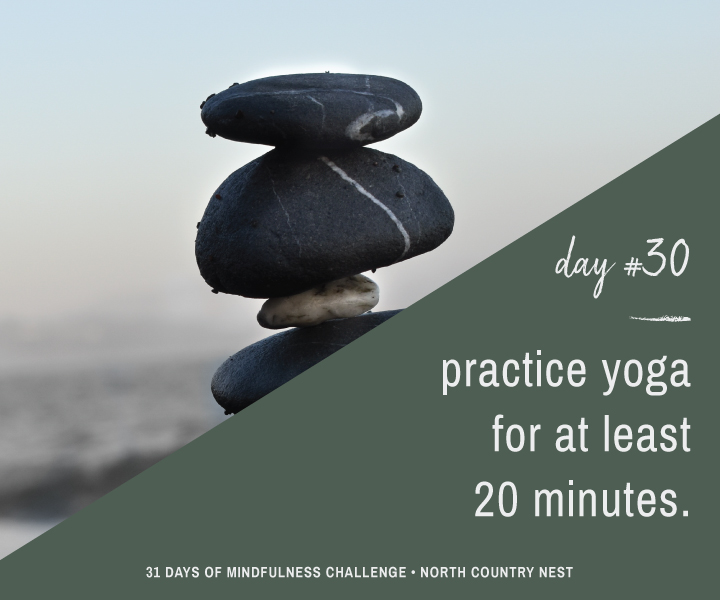 Mindfulness Challenge Day 30: Practice Yoga for at Least 20 Minutes