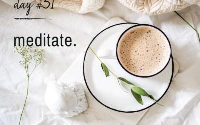 Mindfulness Challenge Day 31: Meditate
