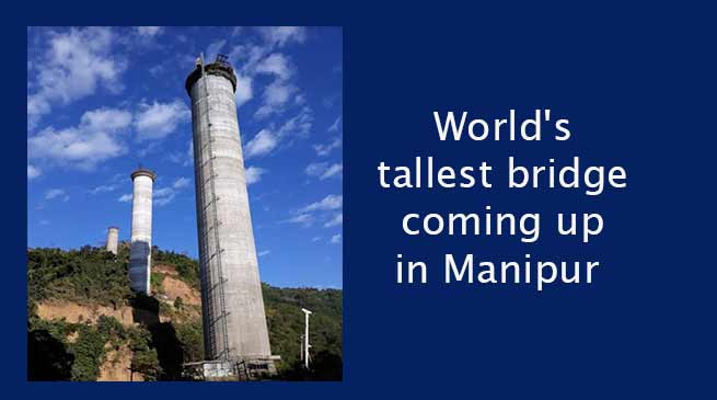 Manipur: World's tallest bridge coming up near Noney