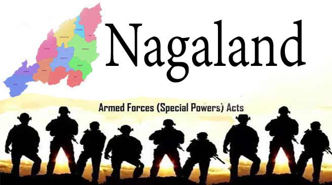 Nagaland declared 'disturbed area' for six more months under AFSPA