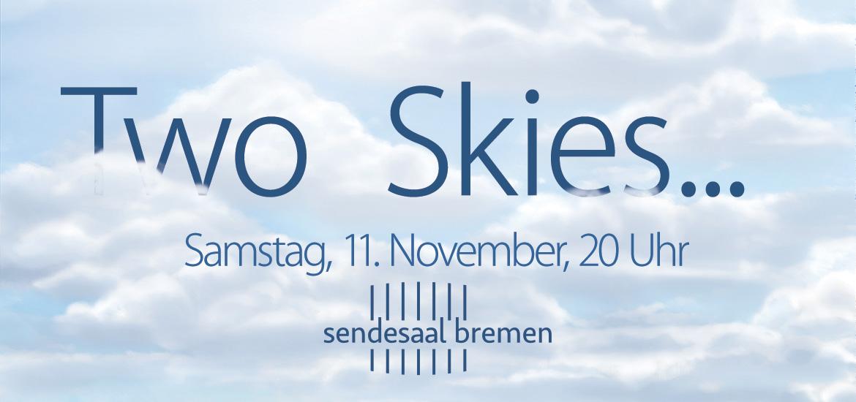 Two Skies Konzert im Sendesaal Bremen