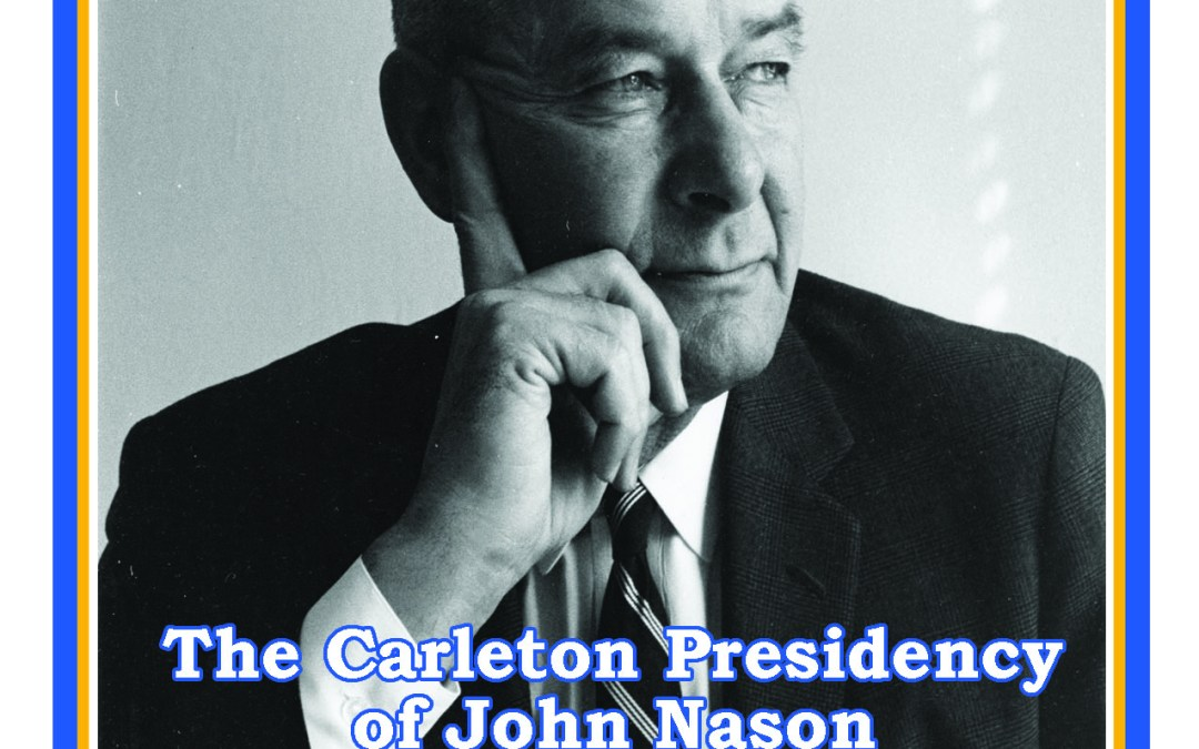 The Carleton Presidency of John Nason presented by Bruce Colwell