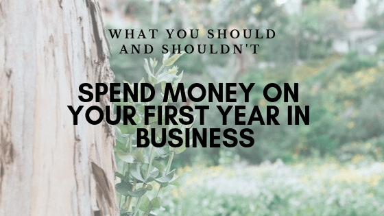 What You Should and Shouldn't Spend Money on Your First Year in Business