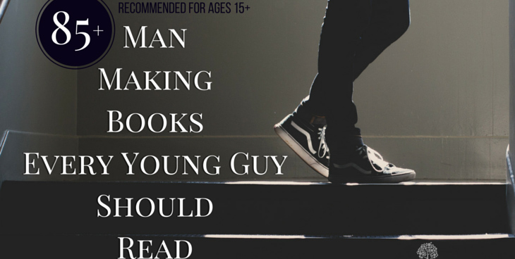 85 Man Making Books Every Young Guy Should Read