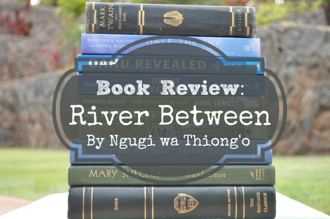 Book Review Ngugi River Between