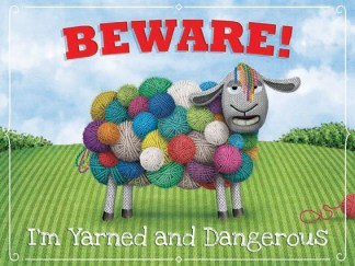 'Beware Im Yarned and Dangerous' Metal Wall Sign