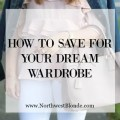 how to save for you dream wardrobe