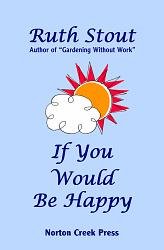 Ruth_Stout_If_You_Would_Be_Happy_Cover_250px