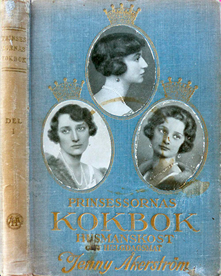 book cover of Jenny Åkerström's Princessornas kokbok featuring the three Swedish princesses