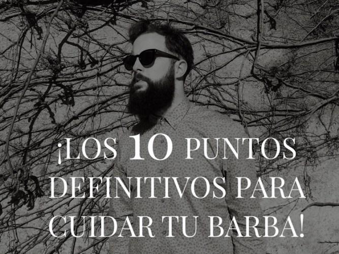 Los 10 puntos definitivos para cuidar tu barba - No sin mi barba