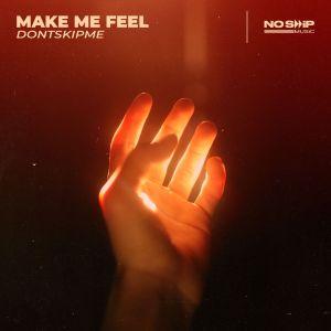 DontSkipMe- Make Me Feel