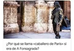 """La imagen puede contener: una o varias personas y personas de pie, texto que dice """"¿Por qué se llama «caballero de París> si era de A Fonsagrada?"""""""
