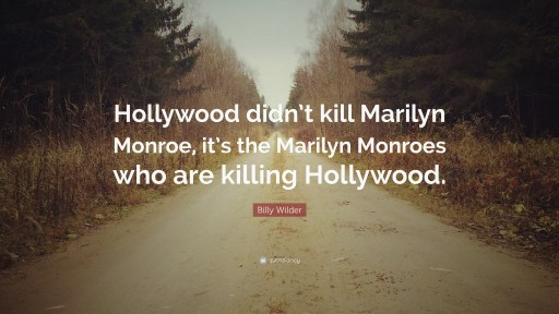Billy Wilder Marilyn Monroe Quote