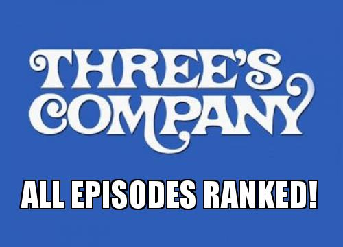 Three's Company Episode Ranking