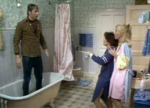 Three's Company Episode: A Man About the House (Jack meets Janet and Chrissy for the first time in the bathroom)