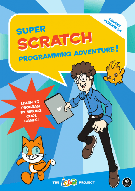 Super Scratch Programming Adventure Covers Version 14  No Starch Press