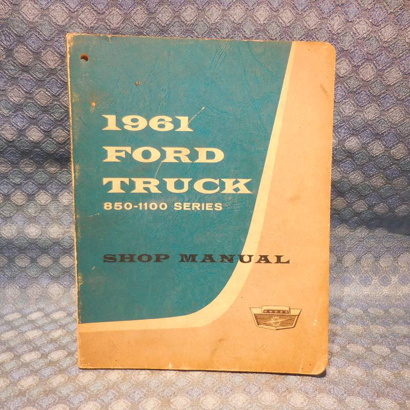 1961 Ford Truck 850 thru 1100 Series Original OEM Shop / Service Manual