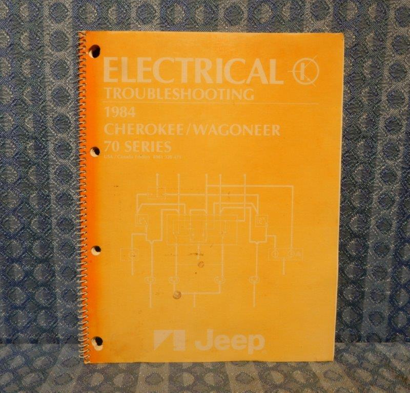 1984 Jeep Cherokee / Wagoneer 70 Series Orig. Electrical Troubleshooting Manual